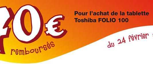 Achetez une tablette toshiba Folio 100 : promo de 70 euros !
