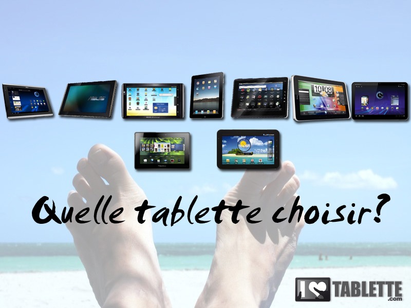 Quelle tablette tactile faut-il acheter cet été 2011 ?