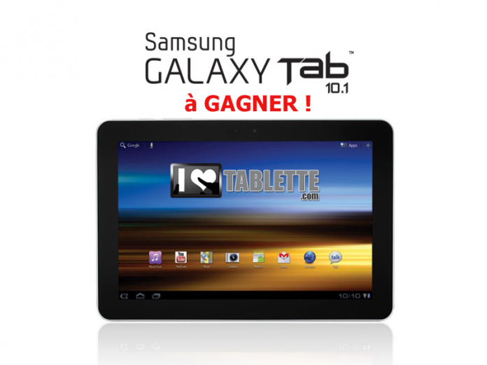Concours : gagnez la tablette Samsung Galaxy Tab 10.1 d'une valeur de 489€