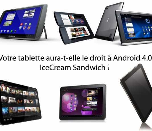 Android 4.0 : Votre tablette aura-t-elle droit à la mise à jour ?