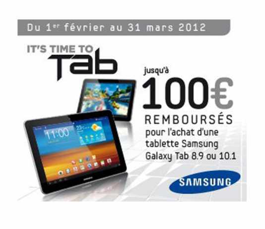 Promo Samsung Galaxy Tab 8.9 & 10.1 : jusqu'à 100€ remboursés  3