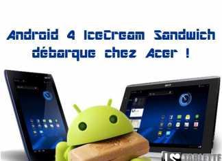 Tablette Acer Iconia Tab A100 et A500 : La mise à jour Android 4 vient de débuter