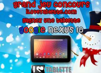Concours Noël 2012 : Gagnez la tablette Google Nexus 10 avec iLoveTablette.com 3