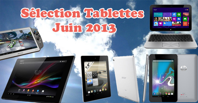Notre sélection des meilleures tablettes Juin 2013