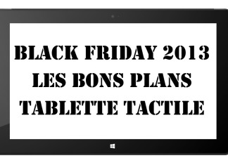 Black Friday et tablette tactile en France : les meilleures réductions du Web