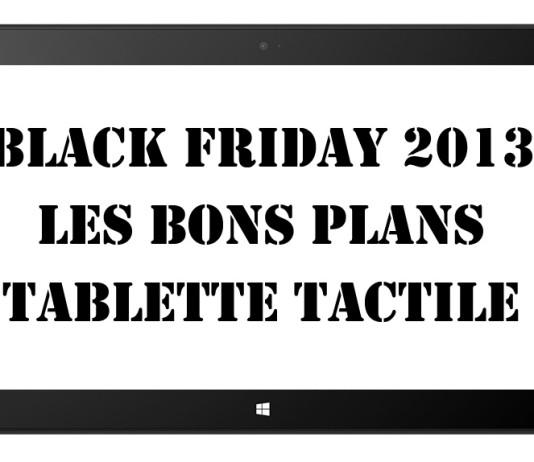 Black Friday et tablette tactile en France : les meilleures réductions du Web