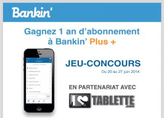 Jeu concours Bankin' : Gagnez 1 an d'abonnement à BANKIN' Plus + avec iLoveTablette.com !