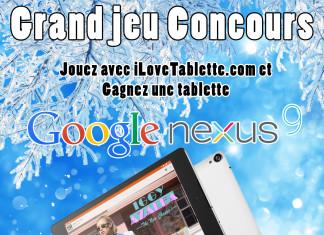 Concours : Gagnez une tablette Google Nexus 9 avec iLoveTablette.com 2